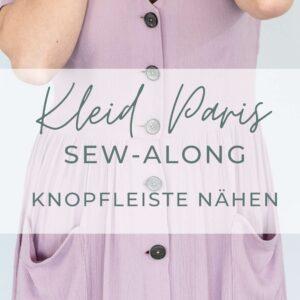 Sew-Along Kleid Paris – Knopfleiste nähen