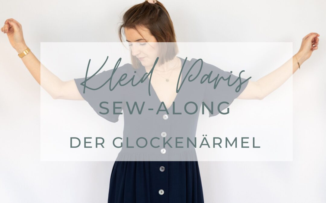 Sew-Along Kleid Paris – Ärmelformen und Konstruktion Glockenärmel