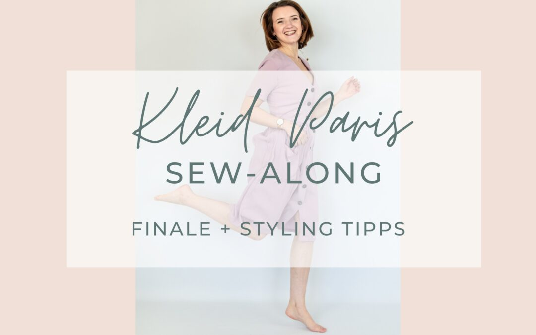 Sew-Along Kleid Paris – Finale + Styling Tipps